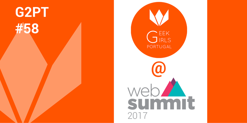 G2PT58 @ Web Summit 2017 (Lisboa)